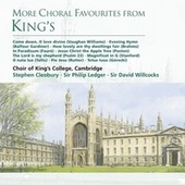 More Choral Favourites from King's von Choir of King's College, Cambridge