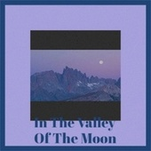 In The Valley Of The Moon de Various Artists