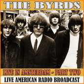 Live in Amsterdam - Part Two (Live) de The Byrds