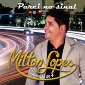 Parei No Sinal by Milton Lopes