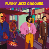 Funky Jazz Grooves by Various Artists