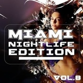 Miami Nightlife Edition, Vol. 8 by Various Artists