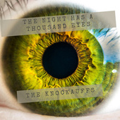 The Night Has a Thousand Eyes by The Knockauffs
