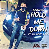 Hold Me Down by E Sosa