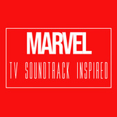 Marvel TV Soundtrack (Inspired) by Various Artists