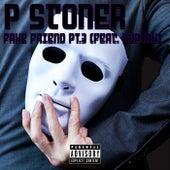 Fake Friend, Pt. 3 by P Stoner