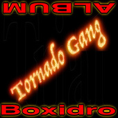 Tornado Gang by Boxidro