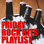 Friday Rock Hits Playlist fra Various Artists