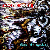 When Hits Wanders de Hackie Goes