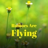 Rumors Are Flying by Various Artists