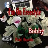 Im On Freestyle von Bobby