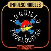 Imprescindibles de Loquillo Y Trogloditas