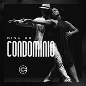 Mina do Condomínio by Che Leal