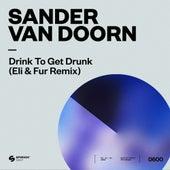 Drink To Get Drunk (Eli & Fur Remix) de Sander Van Doorn
