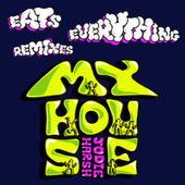 My House (Eats Everything Remixes) di Jodie Harsh