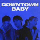 Downtown Baby by Bloo