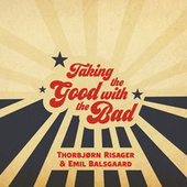 Taking the Good with the Bad de Thorbjørn Risager