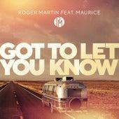 Got To Let You Know von Roger Martin