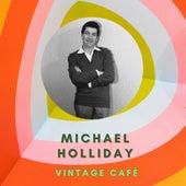 Michael Holliday - Vintage Cafè de Michael Holliday