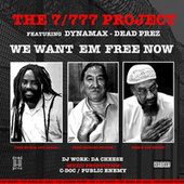 We Want Em Free Now by The 7-777 Project