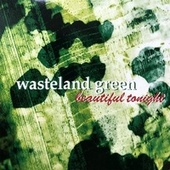 Beautiful Tonight von Wasteland Green