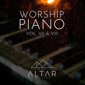 Worship Piano, Vol. VII & VIII by The Altar Project