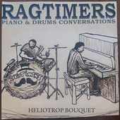Heliotrop Bouquet: Piano & Drums Conversations de The Ragtimers