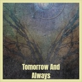 Tomorrow And Always by Various Artists