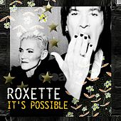 It's Possible by Roxette