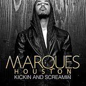 Kickin and Screamin by Marques Houston