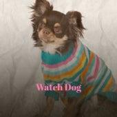 Watch Dog de Various Artists