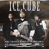 She Couldn't Make It On Her Own by Ice Cube