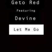Let Me Go by Geto Red