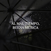 Al mal tiempo, buena Música vol. I by Various Artists