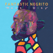 Root City de Fantastic Negrito