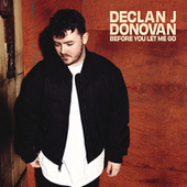 Before You Let Me Go by Declan J Donovan