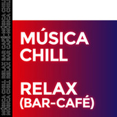 Música Chill - Relax (Bar & Café) de Various Artists