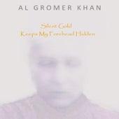 Silent Gold Keeps My Forehead Hidden by Al Gromer Khan