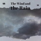 The Wind and the Rain by Various Artists