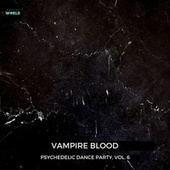 Vampire Blood - Psychedelic Dance Party, Vol. 6 fra Various Artists