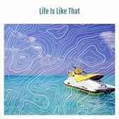 Life Is Like That de Various Artists