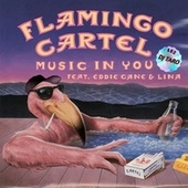 Music in You fra Flamingo Cartel