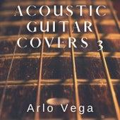 Acoustic Guitar Covers 3 de Arlo Vega