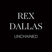 Unchained de Rex Dallas