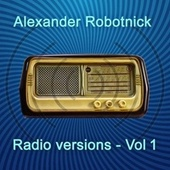 Radio Versions Vol. 1 de Alexander Robotnick