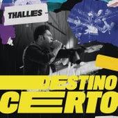 Destino Certo by Thalles Roberto