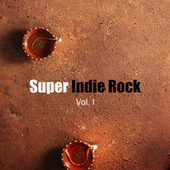 Super Indie Rock vol. I de Various Artists