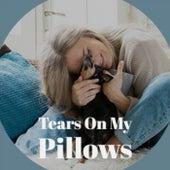 Tears On My Pillows de Various Artists
