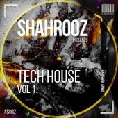 Shahrooz Presents Tech House, Vol. 1 by Shahrooz