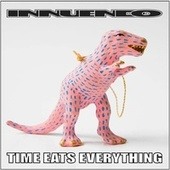 Time Eats Everything de Innuendo